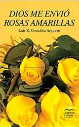 Dios Me Envió Rosas Amarillas